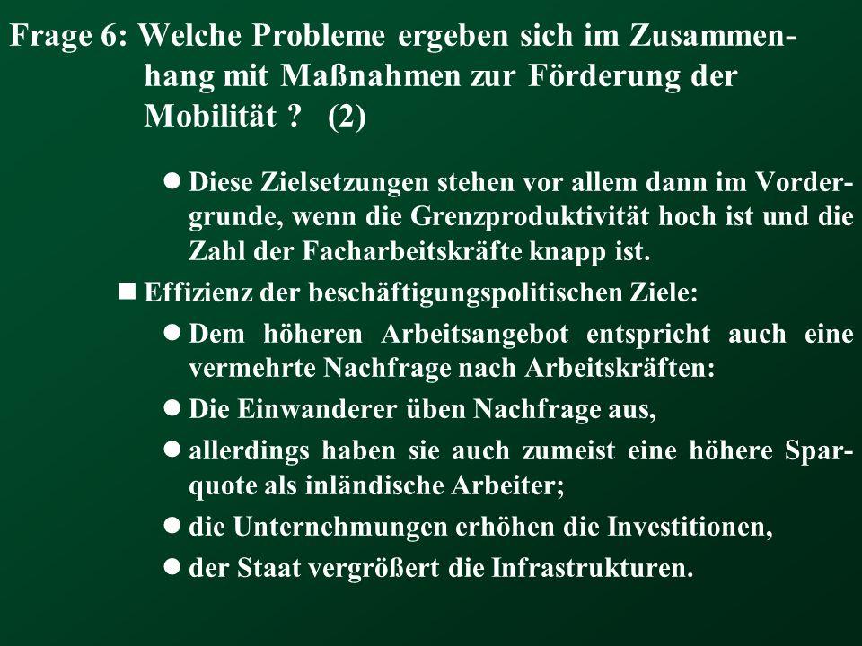 Frage 6: Welche Probleme ergeben sich im Zusammen-hang mit Maßnahmen zur Förderung der Mobilität (2)