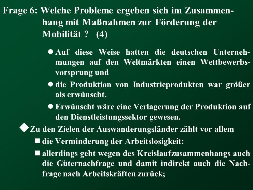 Frage 6: Welche Probleme ergeben sich im Zusammen-hang mit Maßnahmen zur Förderung der Mobilität (4)