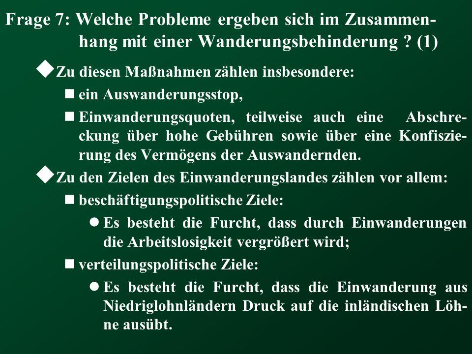 Frage 7: Welche Probleme ergeben sich im Zusammen-hang mit einer Wanderungsbehinderung (1)