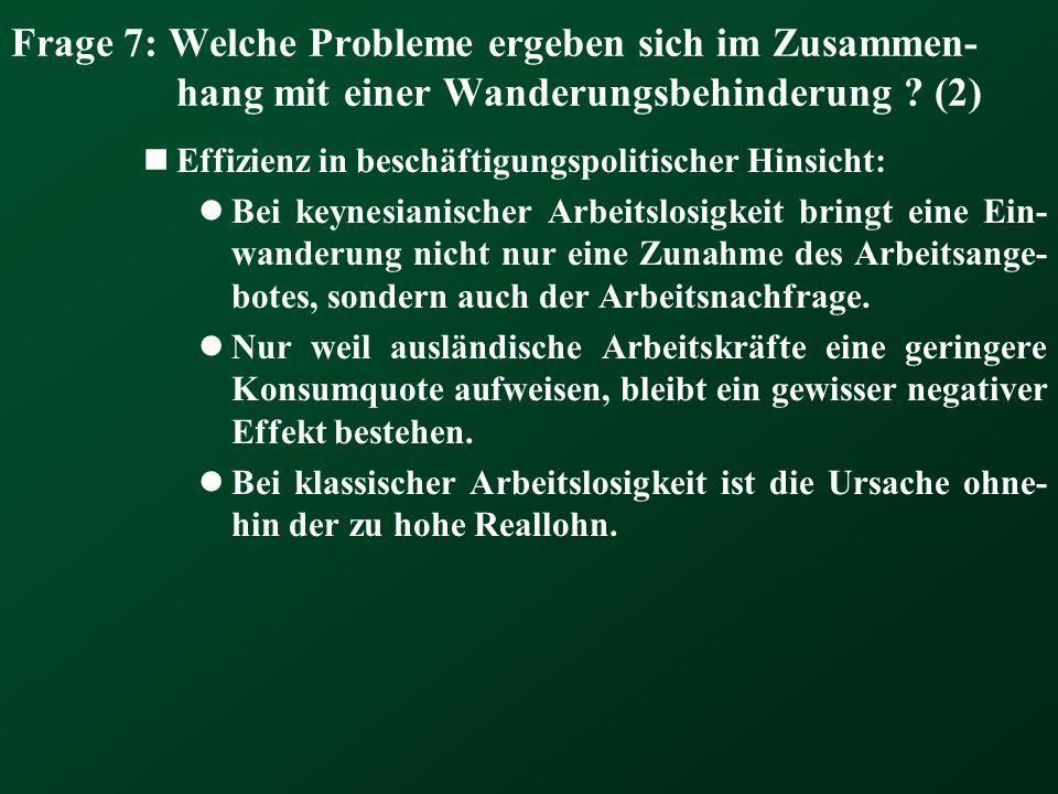 Frage 7: Welche Probleme ergeben sich im Zusammen-hang mit einer Wanderungsbehinderung (2)
