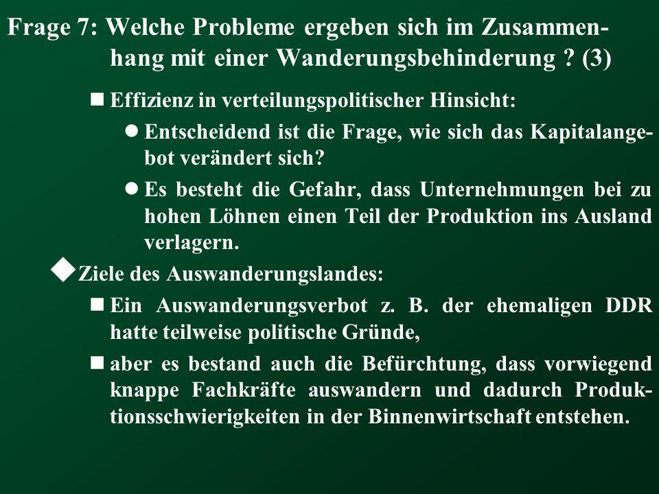 Frage 7: Welche Probleme ergeben sich im Zusammen-hang mit einer Wanderungsbehinderung (3)