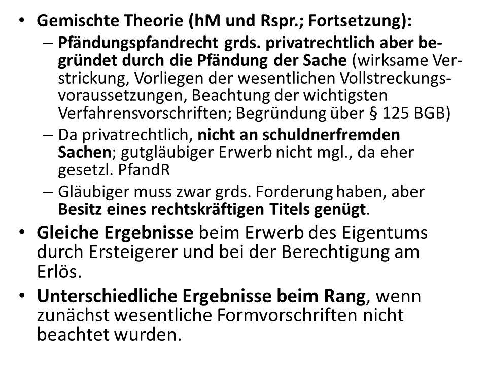 Gemischte Theorie (hM und Rspr.; Fortsetzung):