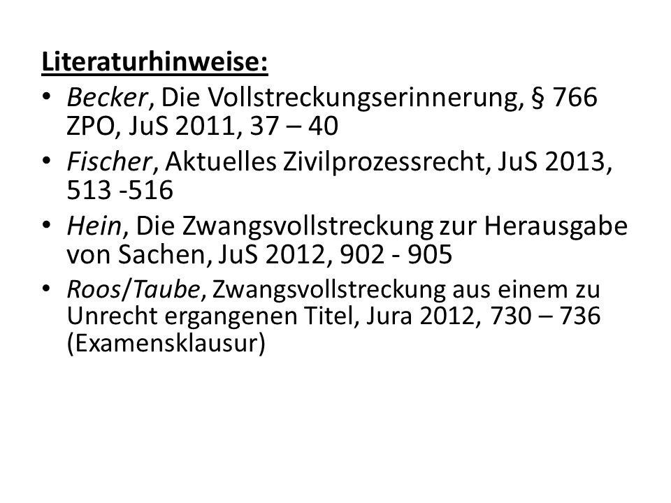 Becker, Die Vollstreckungserinnerung, § 766 ZPO, JuS 2011, 37 – 40