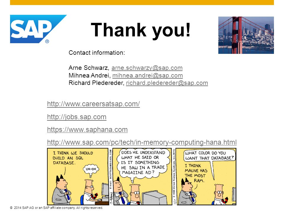 Thank you! http://www.careersatsap.com/ http://jobs.sap.com