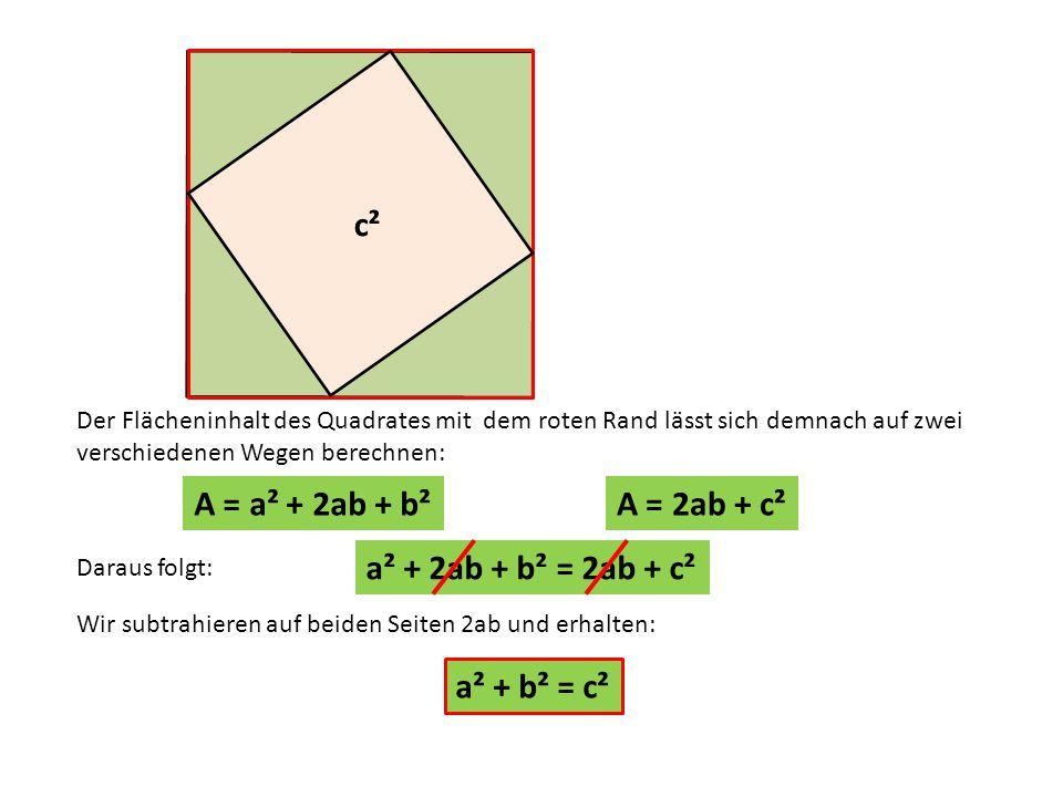 c² c² A = a² + 2ab + b² A = 2ab + c² a² + 2ab + b² = 2ab + c²