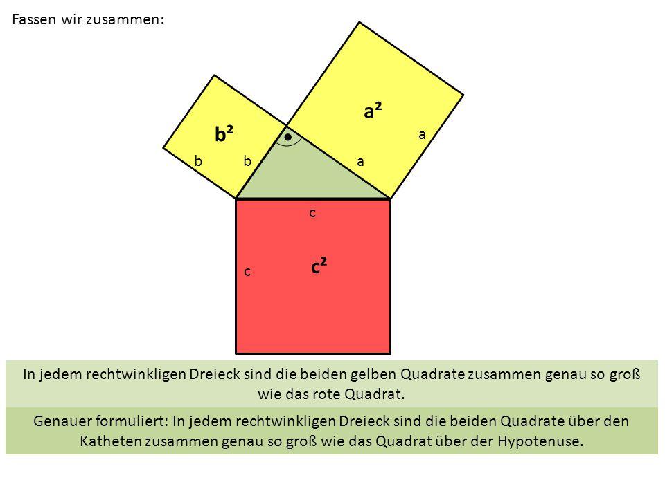a² b² c² Fassen wir zusammen: c b a