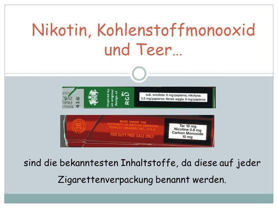 Nikotin, Kohlenstoffmonooxid und Teer…