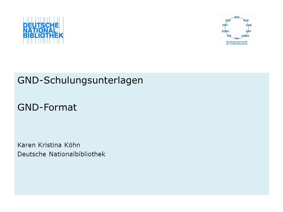 GND-Schulungsunterlagen GND-Format