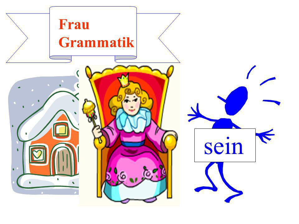 Frau Grammatik sein