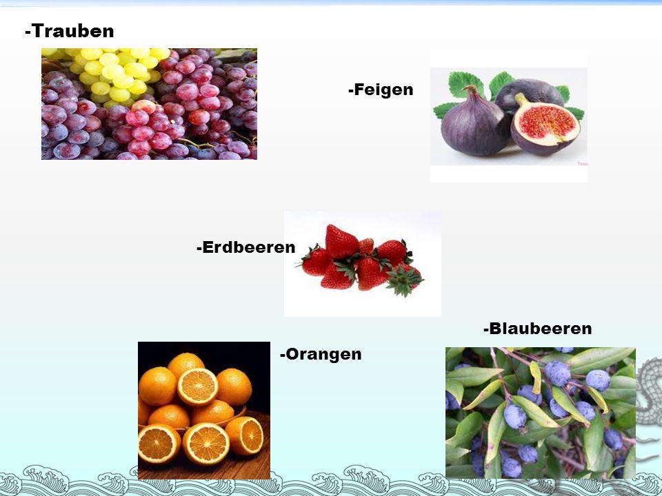-Trauben -Feigen -Erdbeeren -Blaubeeren -Orangen