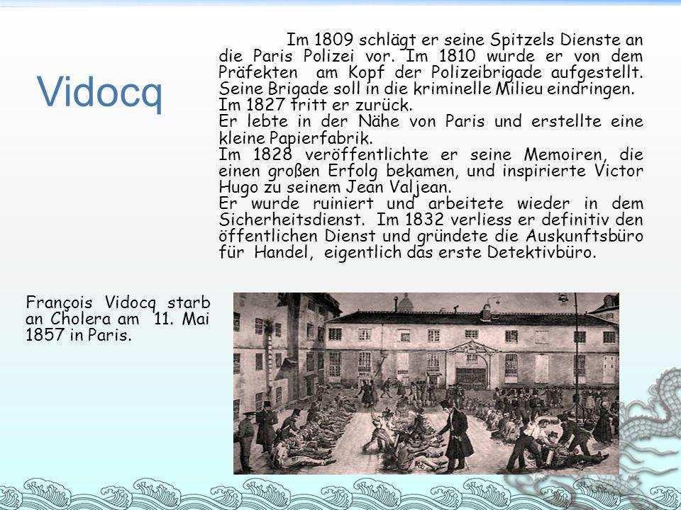Im 1809 schlägt er seine Spitzels Dienste an die Paris Polizei vor