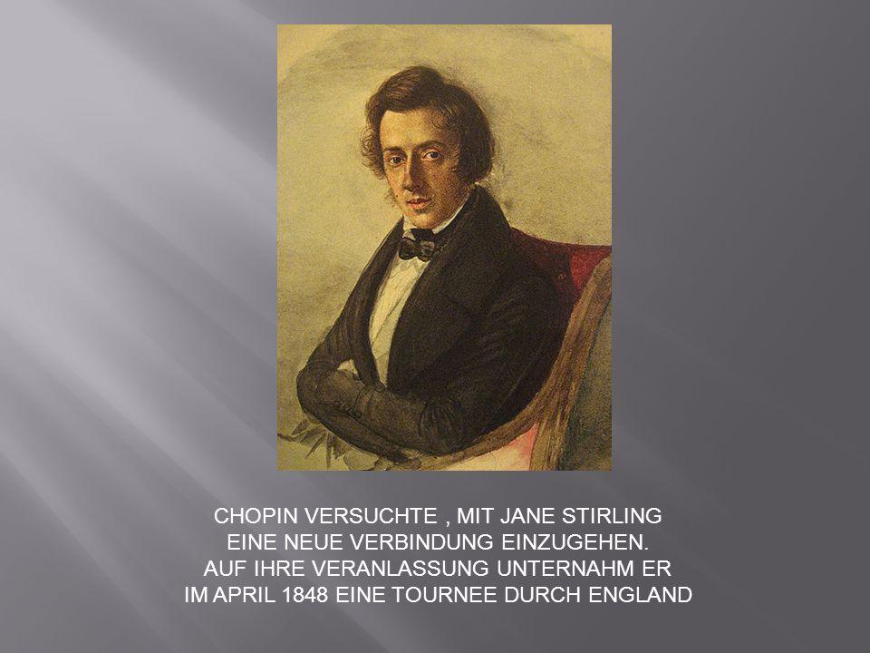 CHOPIN VERSUCHTE , MIT JANE STIRLING EINE NEUE VERBINDUNG EINZUGEHEN.