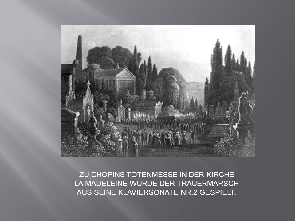 ZU CHOPINS TOTENMESSE IN DER KIRCHE