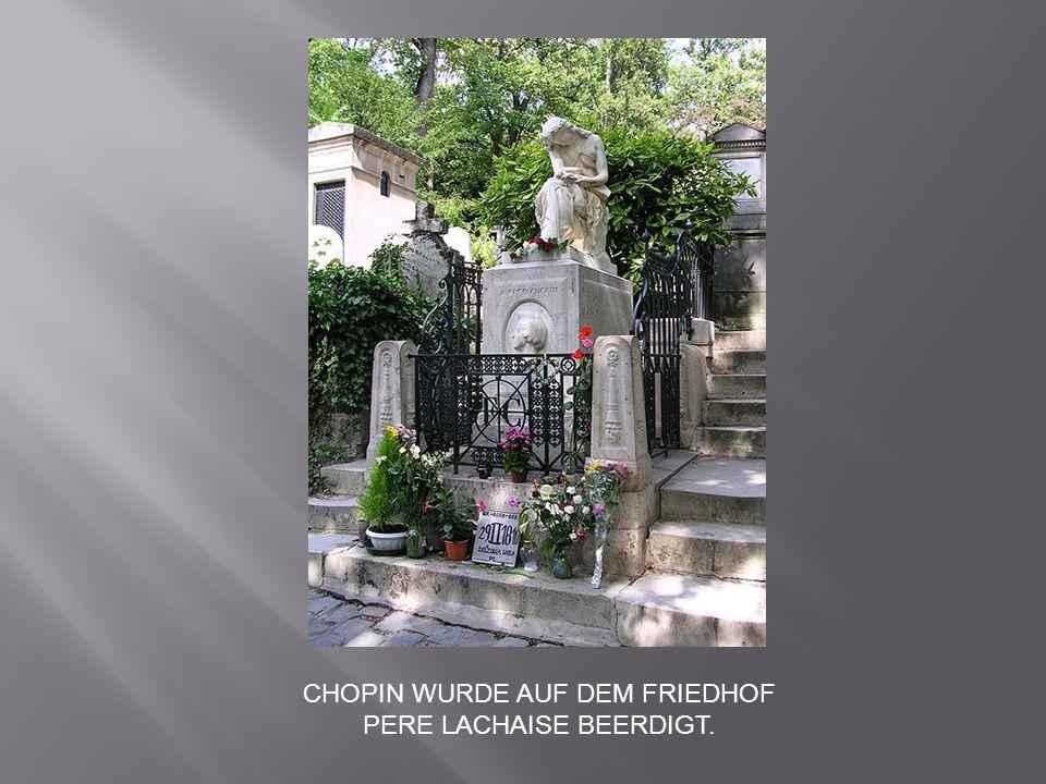 CHOPIN WURDE AUF DEM FRIEDHOF PERE LACHAISE BEERDIGT.