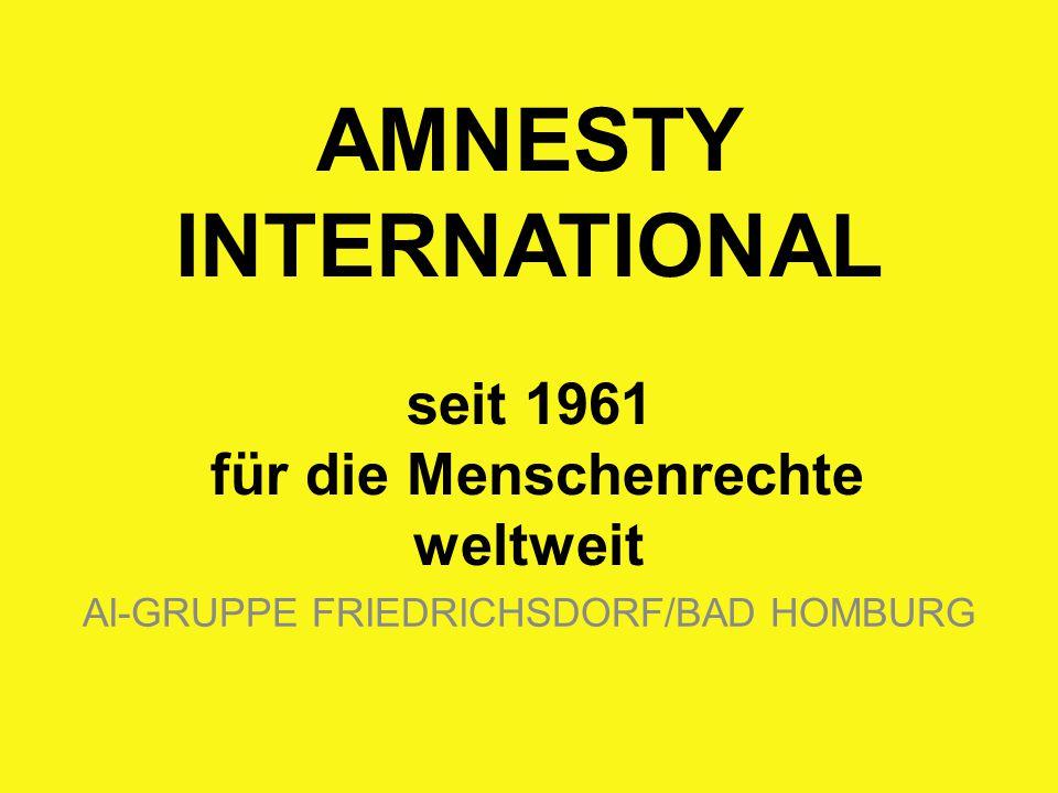 AMNESTY INTERNATIONAL seit 1961 für die Menschenrechte weltweit