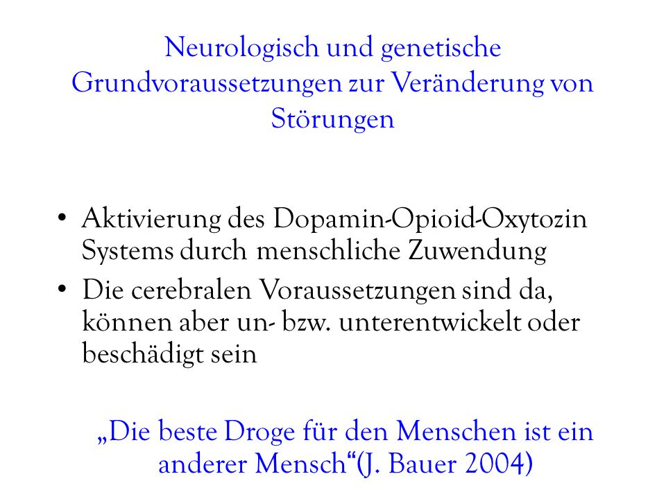 Neurologisch und genetische Grundvoraussetzungen zur Veränderung von Störungen