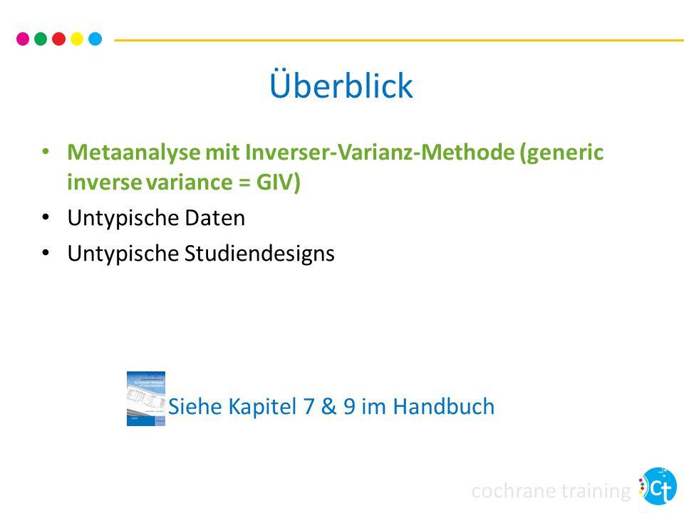 Überblick Metaanalyse mit Inverser-Varianz-Methode (generic inverse variance = GIV) Untypische Daten.