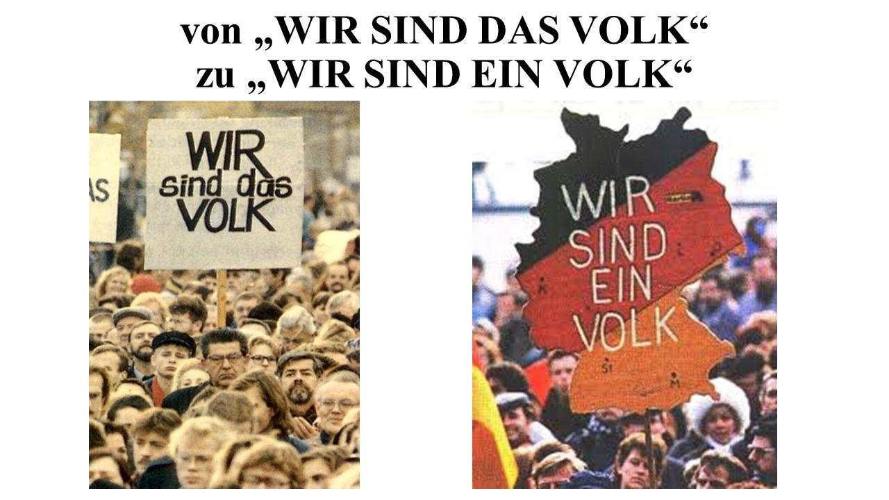 """von """"WIR SIND DAS VOLK zu """"WIR SIND EIN VOLK"""