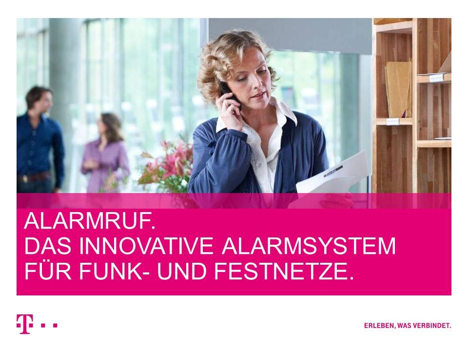 ALARMRUF. DAS INNOVATIVE ALARMSYSTEM FÜR FUNK- UND FESTNETZE.