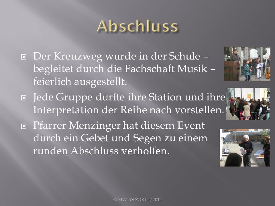 Abschluss Der Kreuzweg wurde in der Schule – begleitet durch die Fachschaft Musik – feierlich ausgestellt.