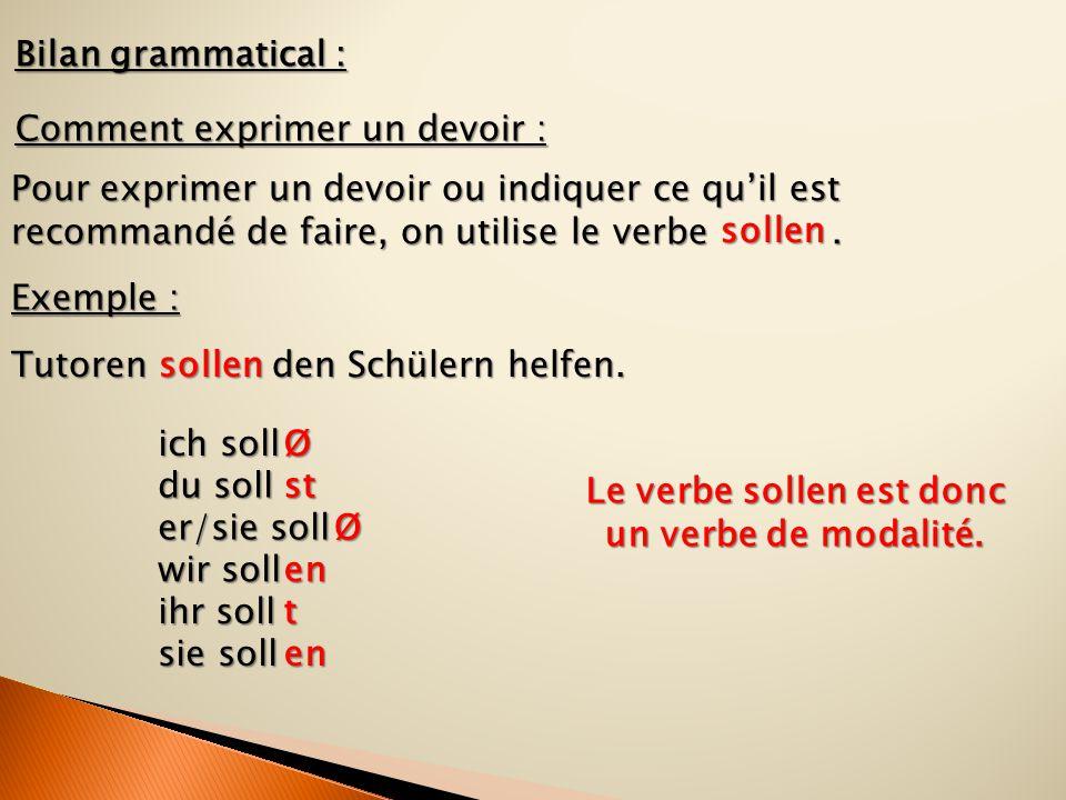 Le verbe sollen est donc un verbe de modalité.