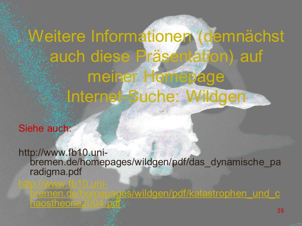 Weitere Informationen (demnächst auch diese Präsentation) auf meiner Homepage Internet-Suche: Wildgen