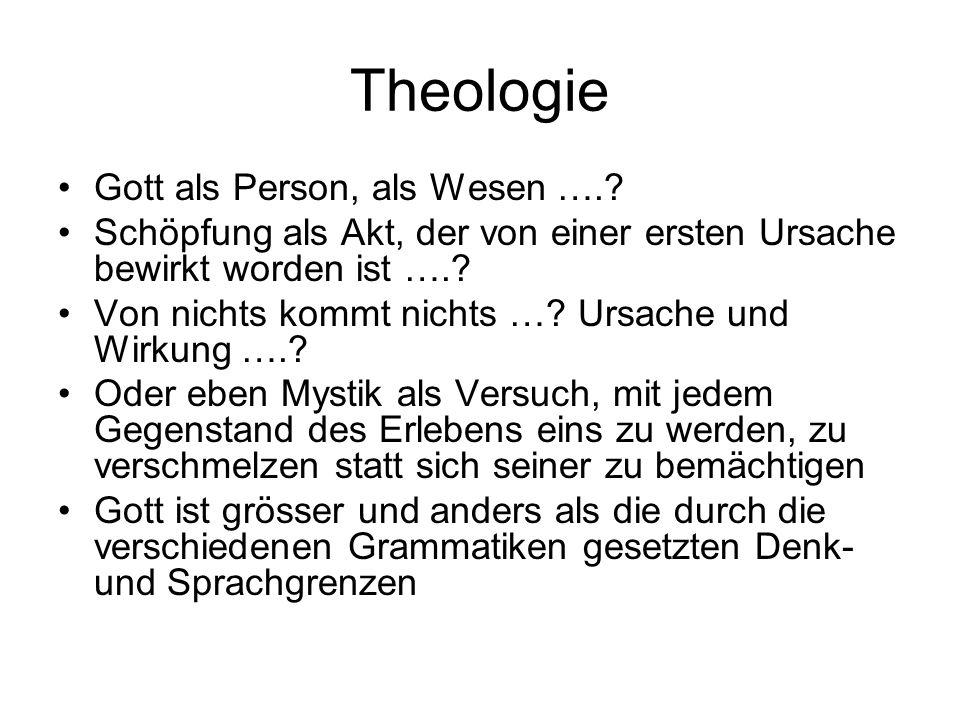 Theologie Gott als Person, als Wesen ….
