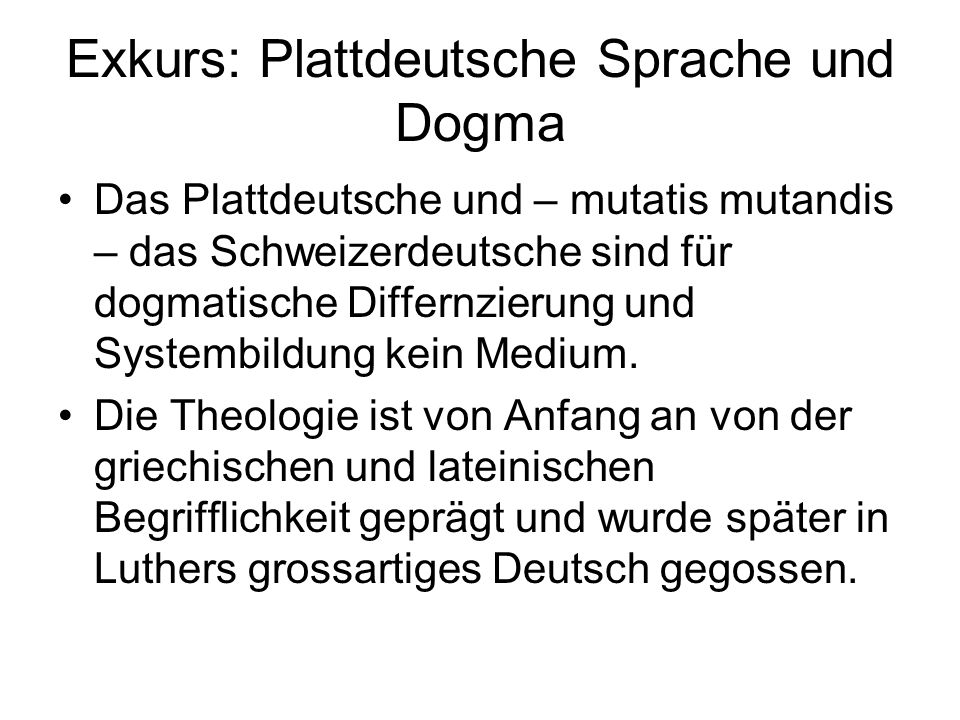 Exkurs: Plattdeutsche Sprache und Dogma
