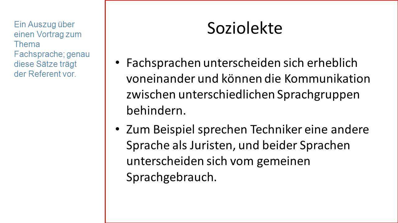 Soziolekte Ein Auszug über einen Vortrag zum Thema Fachsprache; genau diese Sätze trägt der Referent vor.
