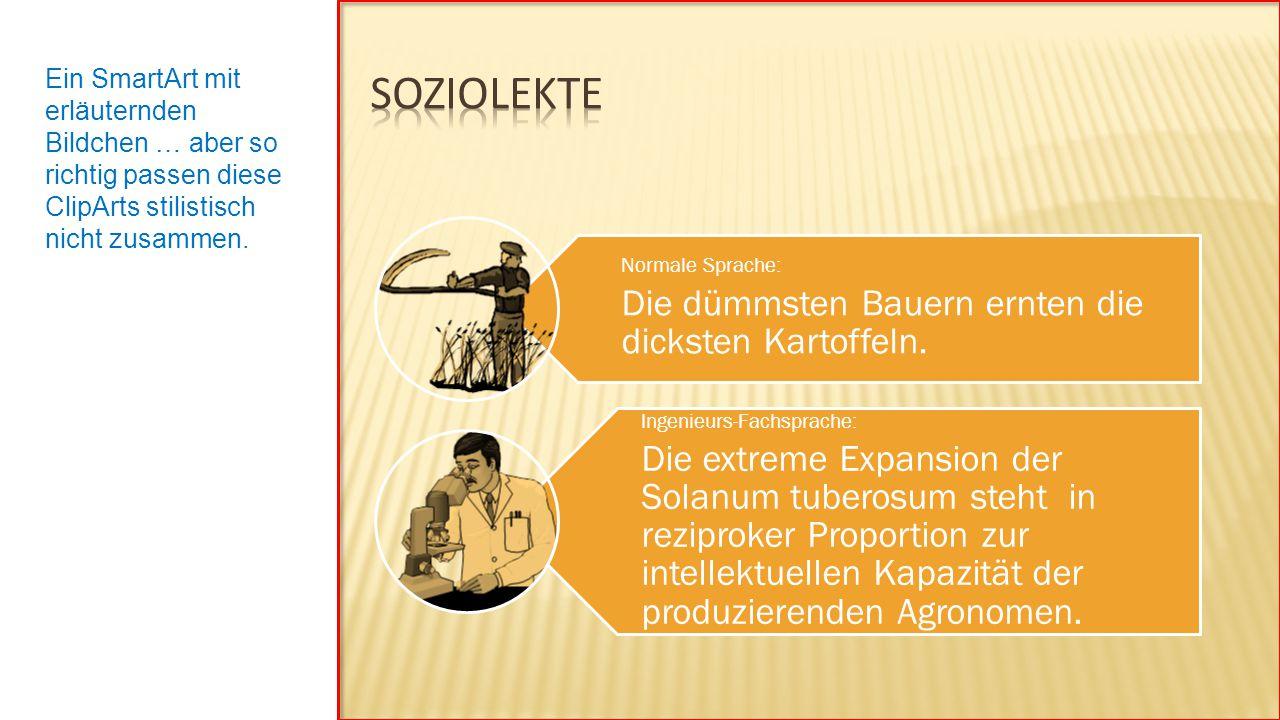 Soziolekte Ein SmartArt mit erläuternden Bildchen … aber so richtig passen diese ClipArts stilistisch nicht zusammen.