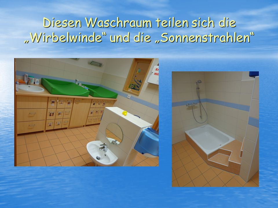 """Diesen Waschraum teilen sich die """"Wirbelwinde und die """"Sonnenstrahlen"""