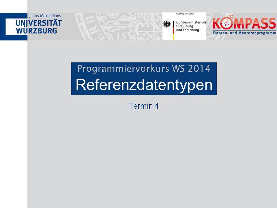 Programmiervorkurs WS 2014 Referenzdatentypen
