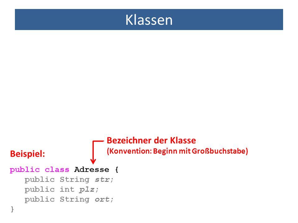 Klassen Bezeichner der Klasse Beispiel: