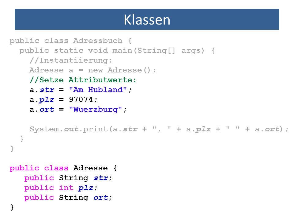 Klassen public class Adressbuch {