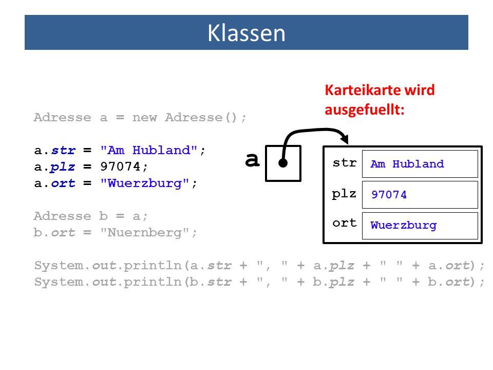 a Klassen Karteikarte wird ausgefuellt: Adresse a = new Adresse();