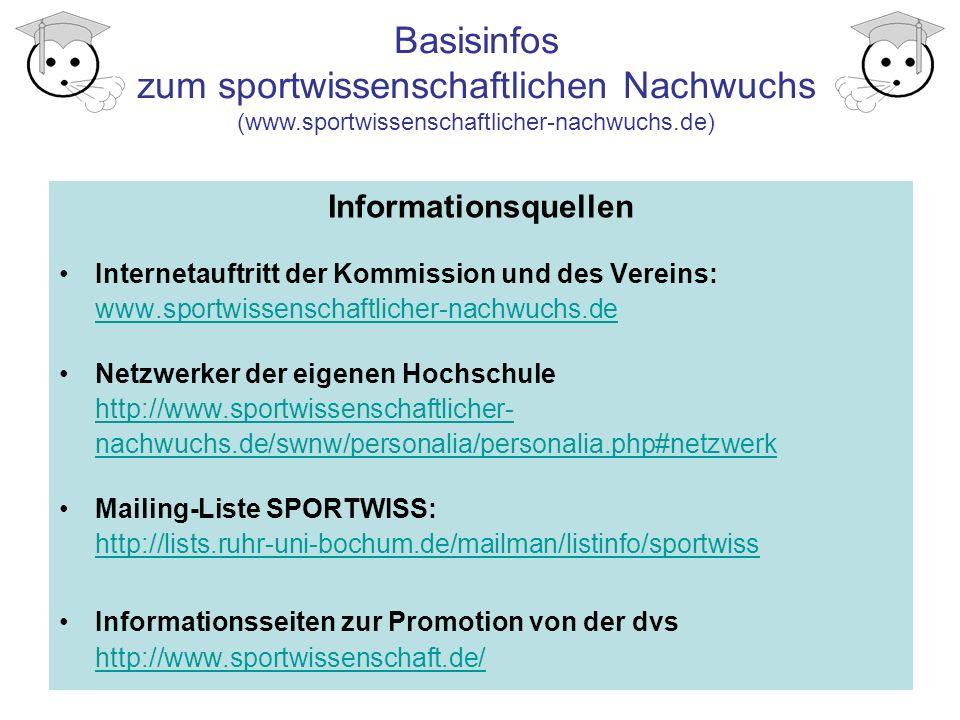Informationsquellen Internetauftritt der Kommission und des Vereins: www.sportwissenschaftlicher-nachwuchs.de.