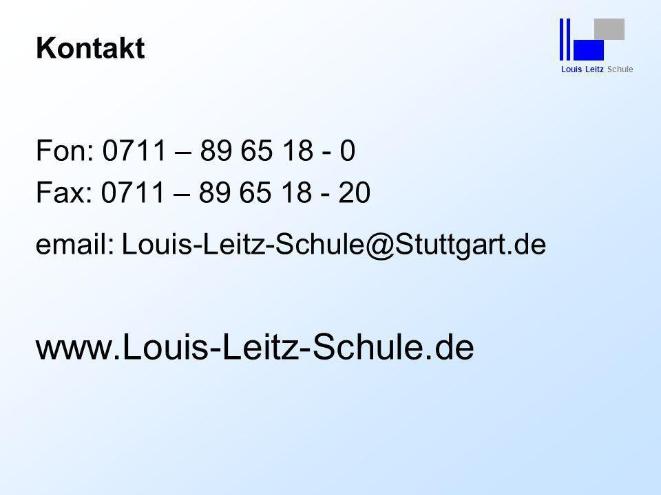 www.Louis-Leitz-Schule.de Kontakt Fon: 0711 – 89 65 18 - 0