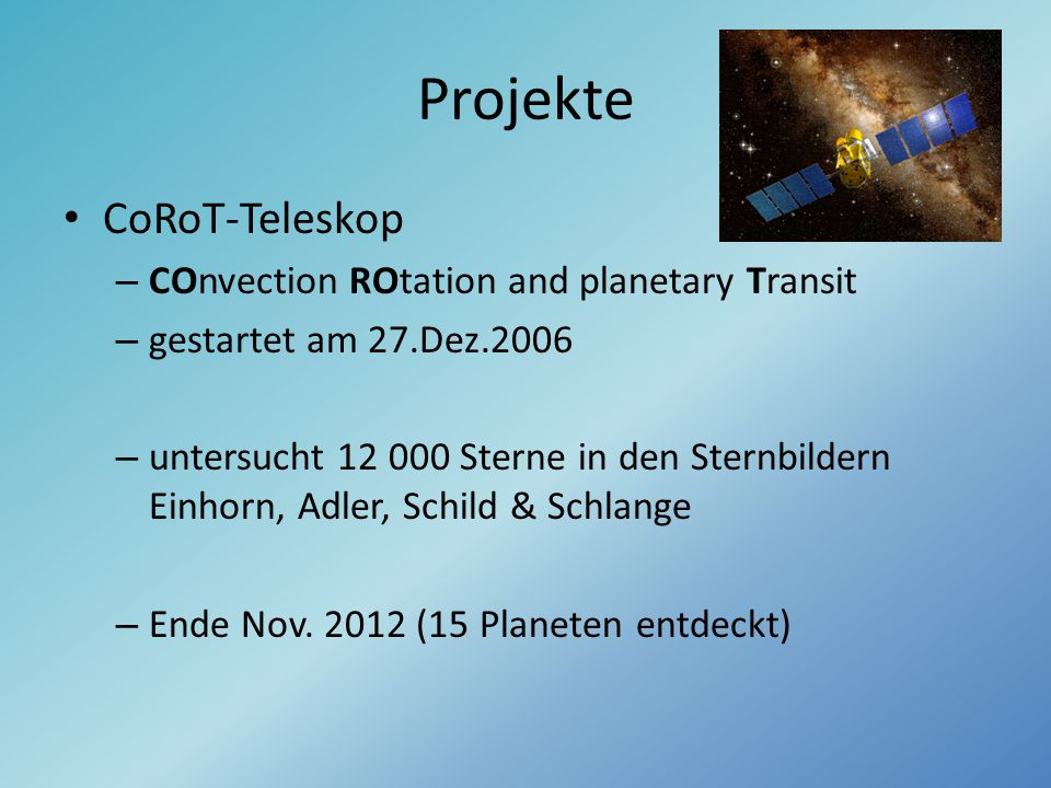 Projekte CoRoT-Teleskop COnvection ROtation and planetary Transit