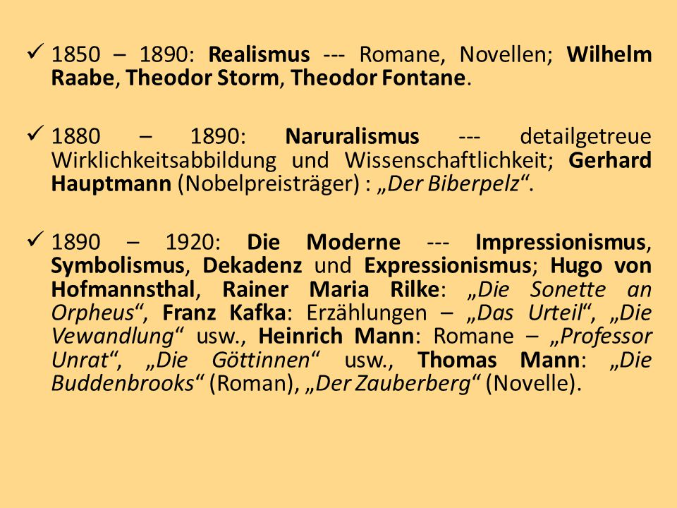 1850 – 1890: Realismus --- Romane, Novellen; Wilhelm Raabe, Theodor Storm, Theodor Fontane.