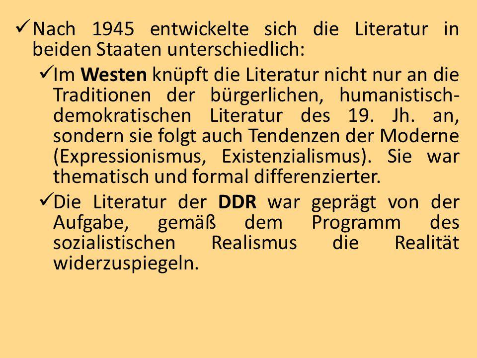 Nach 1945 entwickelte sich die Literatur in beiden Staaten unterschiedlich: