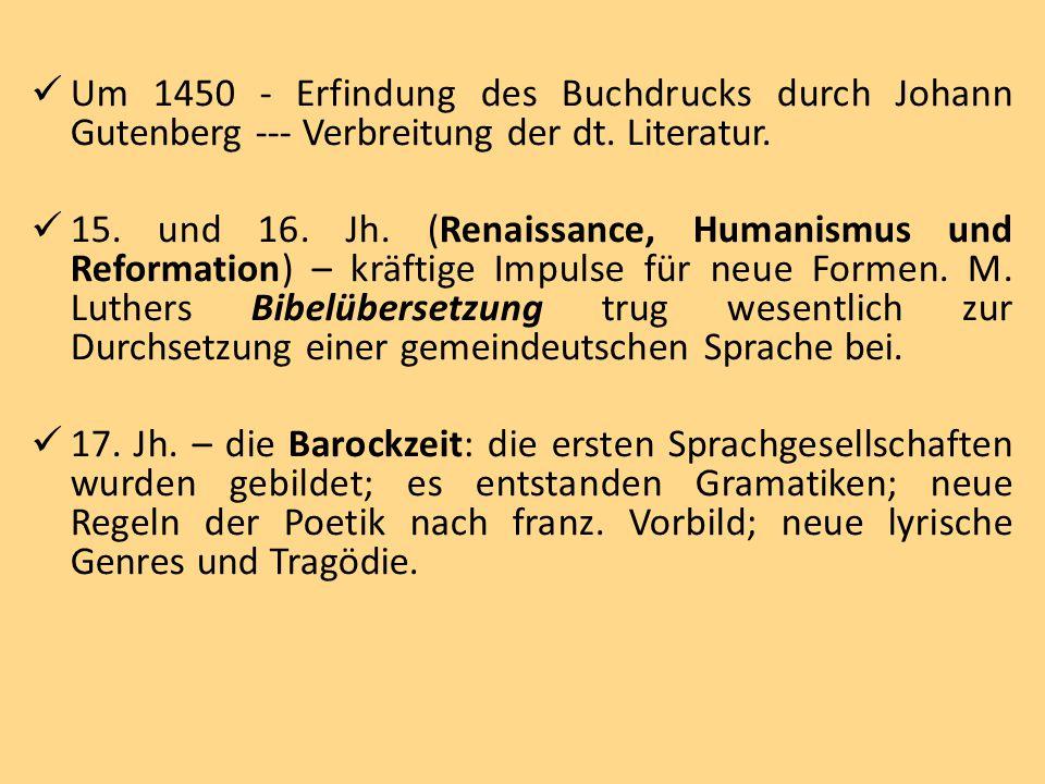Um 1450 - Erfindung des Buchdrucks durch Johann Gutenberg --- Verbreitung der dt. Literatur.