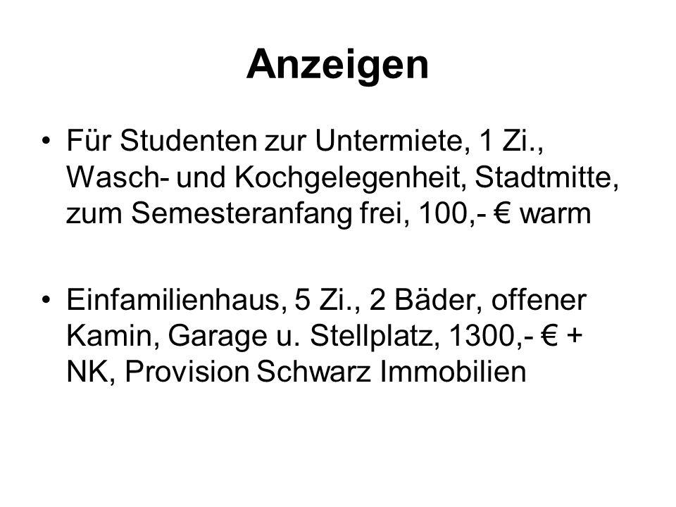 Anzeigen Für Studenten zur Untermiete, 1 Zi., Wasch- und Kochgelegenheit, Stadtmitte, zum Semesteranfang frei, 100,- € warm.
