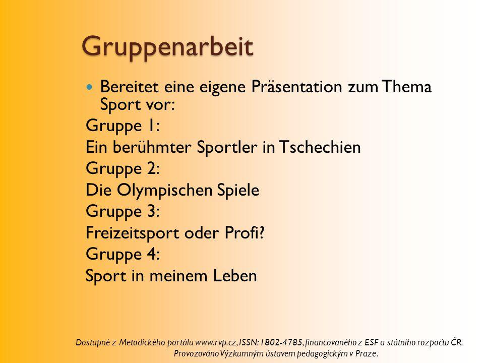 Gruppenarbeit Bereitet eine eigene Präsentation zum Thema Sport vor: