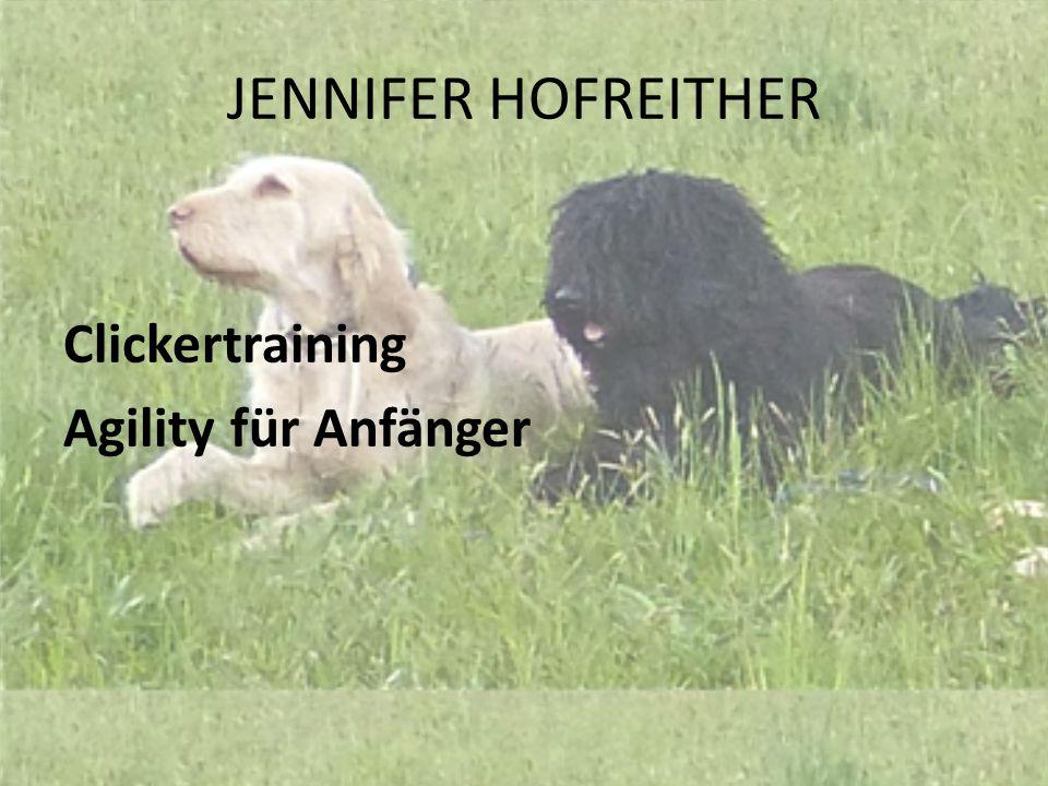 JENNIFER HOFREITHER Clickertraining Agility für Anfänger