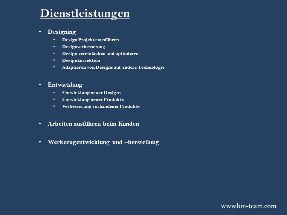Dienstleistungen www.bm-team.com Designing Entwicklung