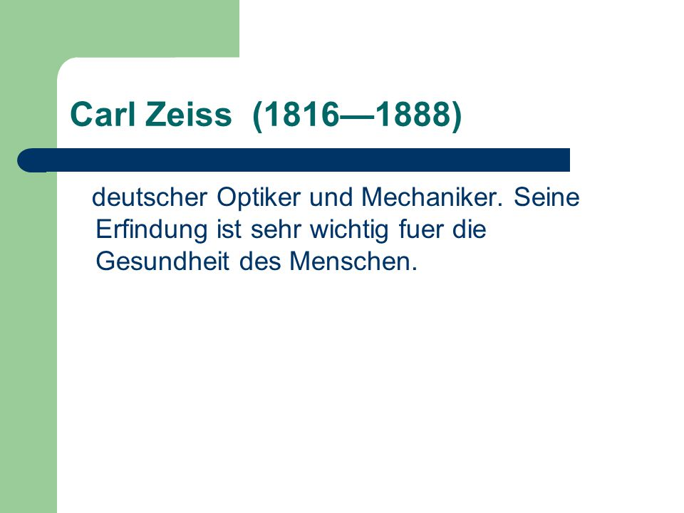 Carl Zeiss (1816—1888) deutscher Optiker und Mechaniker.