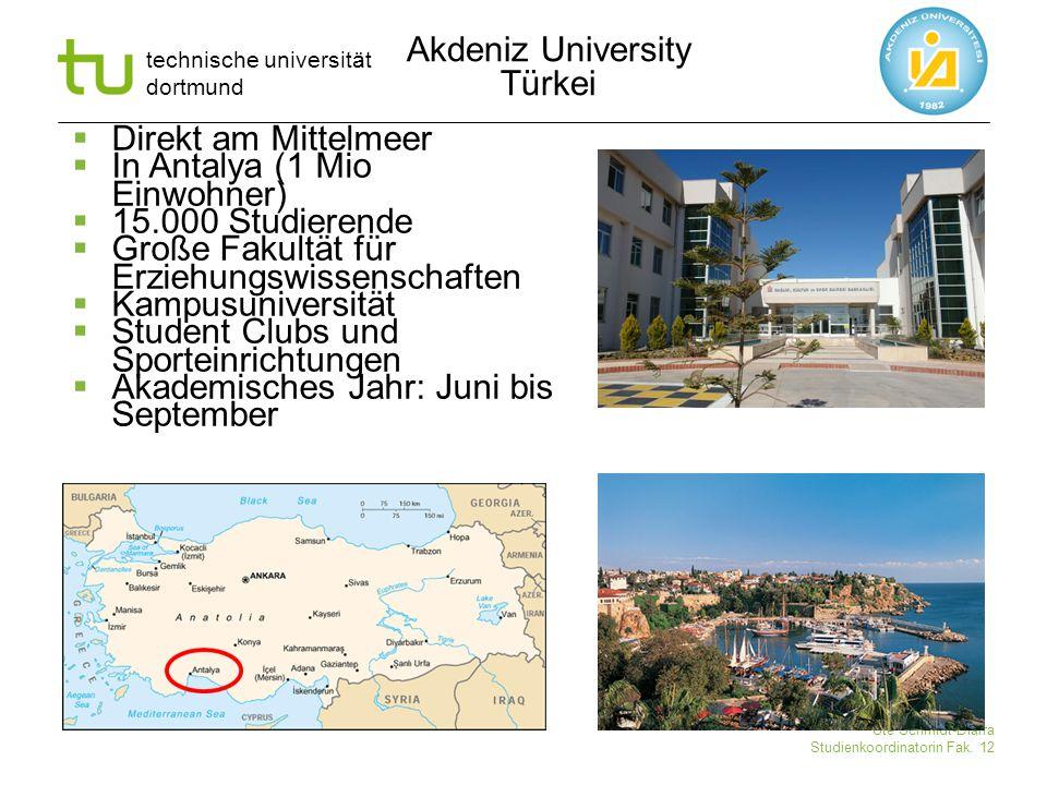 Akdeniz University Türkei. Direkt am Mittelmeer. In Antalya (1 Mio Einwohner) 15.000 Studierende.