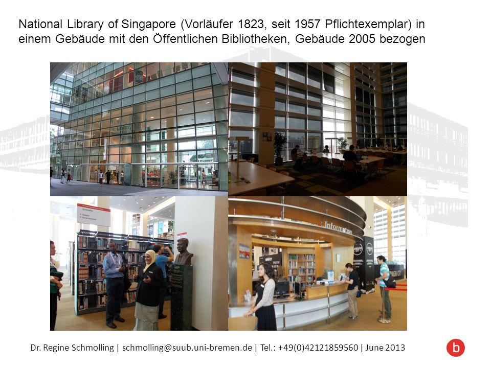 National Library of Singapore (Vorläufer 1823, seit 1957 Pflichtexemplar) in einem Gebäude mit den Öffentlichen Bibliotheken, Gebäude 2005 bezogen