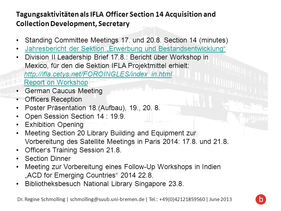 Tagungsaktivitäten als IFLA Officer Section 14 Acquisition and Collection Development, Secretary
