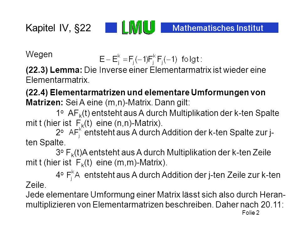 Kapitel IV, §22 Wegen. (22.3) Lemma: Die Inverse einer Elementarmatrix ist wieder eine Elementarmatrix.